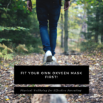 Fit Your Own Mask First    By Cathy Fyffe